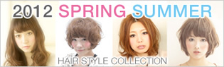 2012SPRING/SUMMER HAIR STYLE COLLECTION